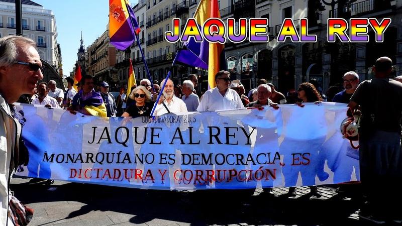 Jaque al Rey Madrid 2792015 Manifestación contra la Monarquía Borbones corruptos no al rey