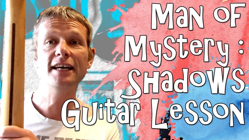 Man of Mystery Shadows Guitar Lesson 353 with Tabs