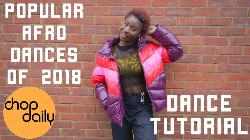 How To Dance Popular Afro Moves of 2018 (Shaku, Zanku, Kupe Tutorial)   Chop Daily