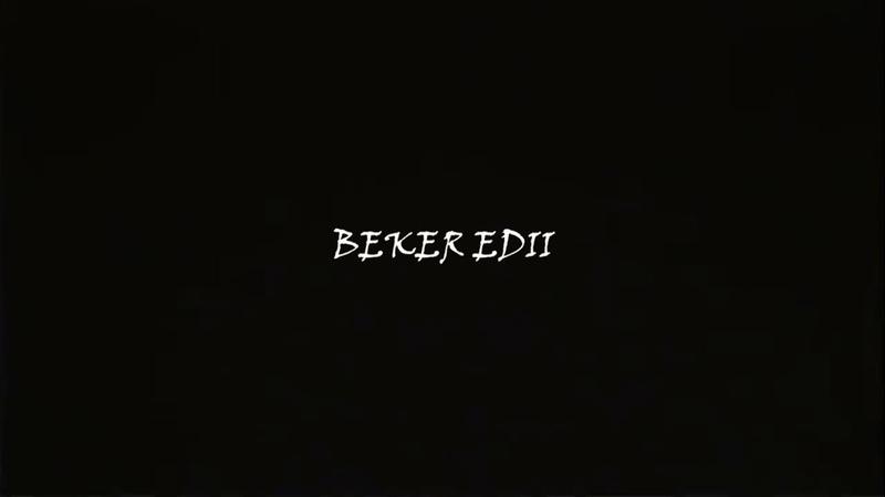- BEKER EDII [BB] mini movie.