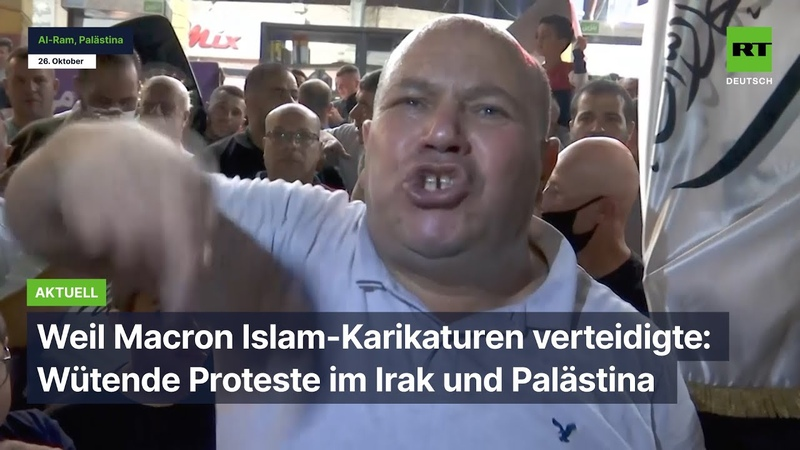 Wütende Proteste im Irak und Palästina weil Macron Islam Karikaturen verteidigte