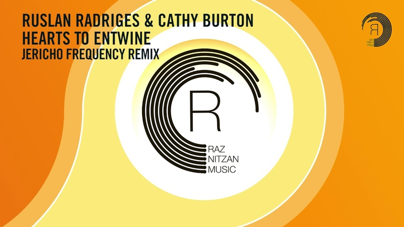 Ruslan Radriges Cathy Burton - Hearts To Entwine (Jericho Frequency Remix) RNM