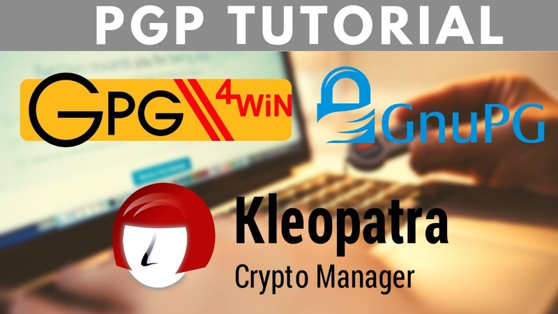 The Complete PGP Encryption Tutorial Gpg4win GnuPG