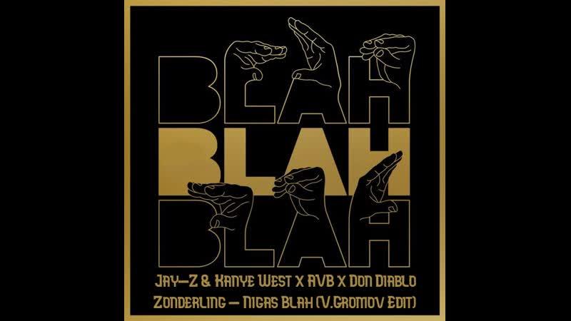 Jay-Z Kanye West x AVB x Don Diablo Zonderling - Nigas Blah (V.Gromov Edit)
