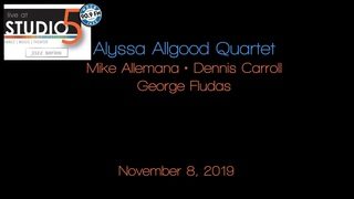 Live at Studio5: Alyssa Allgood Quartet 11/08/19
