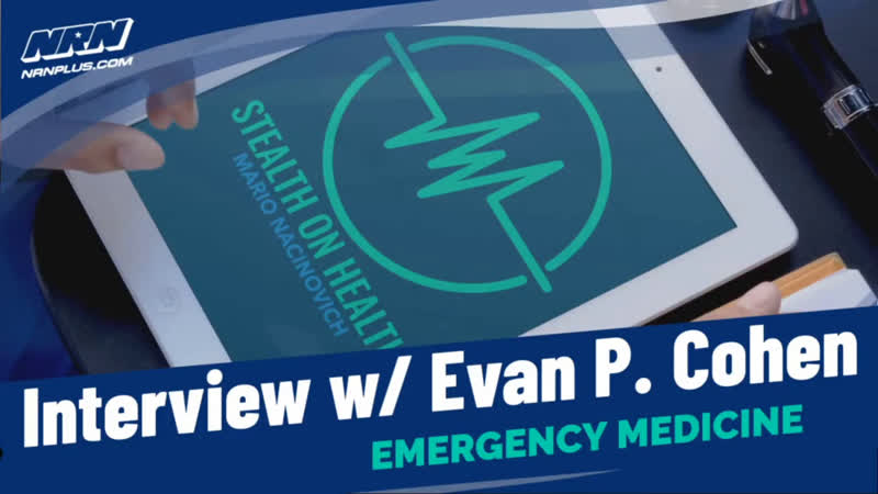 Evan P. Cohen, MD Interview on Emergency Medicine | Stealth on Health S1 Ep4 | NRN