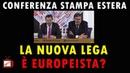 LA NUOVA LEGA È EUROPEISTA?