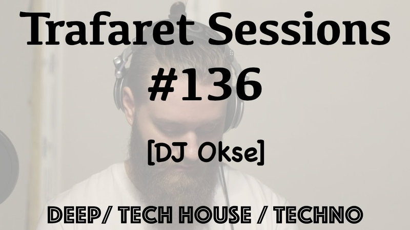 Trafaret Sessions 136 - 26.12.2020 (DJ Okse) - deep tech house techno
