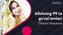 Dildora Niyozova - Allohning 99 ta go'zal ismlari (music version)