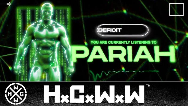 DEFICIT PARIAH FT BOBAK RAFIEE HARDCORE WORLDWIDE OFFICIAL HD VERSION HCWW