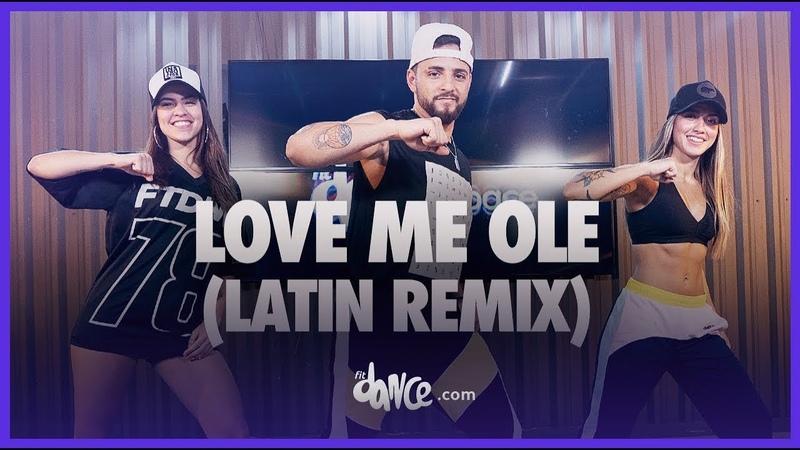Love Me Ole Latin Remix MAJOR Cierra Ramirez C Kan FitDance Life Coreografía Oficial