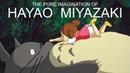 The Pure Imagination of Hayao Miyazaki