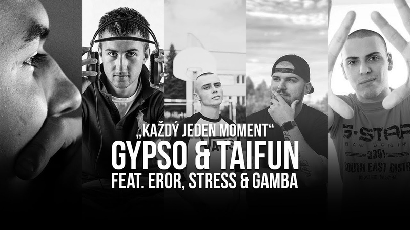 GYPSO TAIFUN Každý jeden moment feat EROR STRESS GAMBA