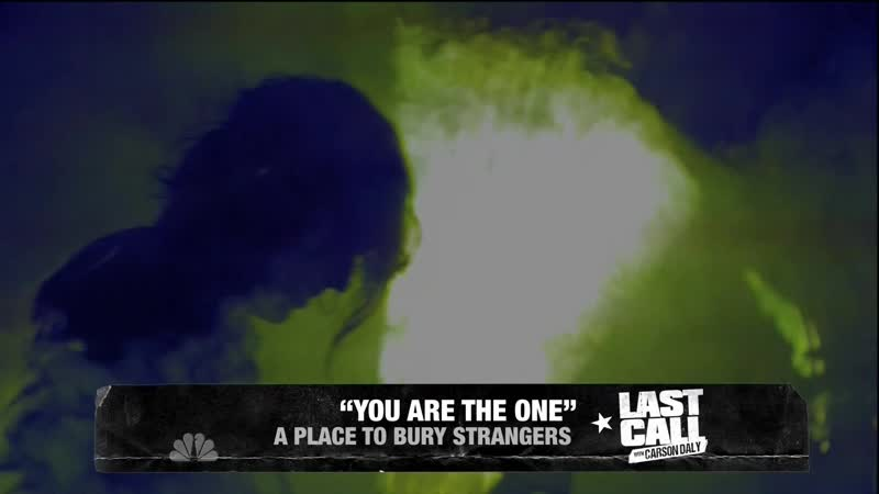 A Place To Bury Strangers Last Call with Carson Daly 2015