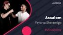 Yayo va Sheramigo - Assalom   Яё ва Шерамиго - Ассалом (music version) UydaQoling