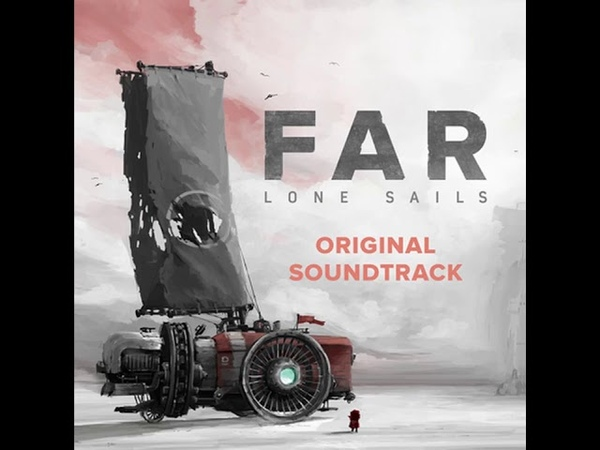 FAR Lone Sails Complete OST