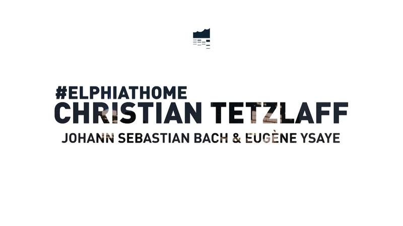 Elbphilharmonie at Home Christian Tetzlaff Solorezital aus dem Großen Saal mit Bach Ysaÿe