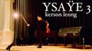 Ysaÿe Violin Sonata No. 3 'Ballade' | Kerson Leong - Live in Halifax