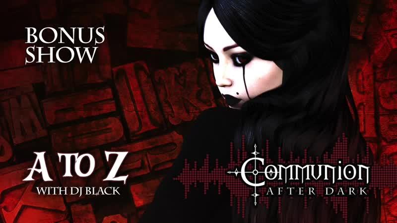Communion After Dark Bonus Show A Z Dark Electro Industrial EBM Gothic Synthpop