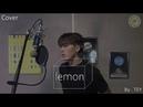 Lemon - 米津玄師 cover by TEY (piano ver)