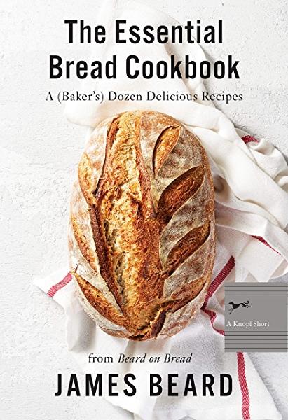 The Essential Bread Cookbook - James Beard