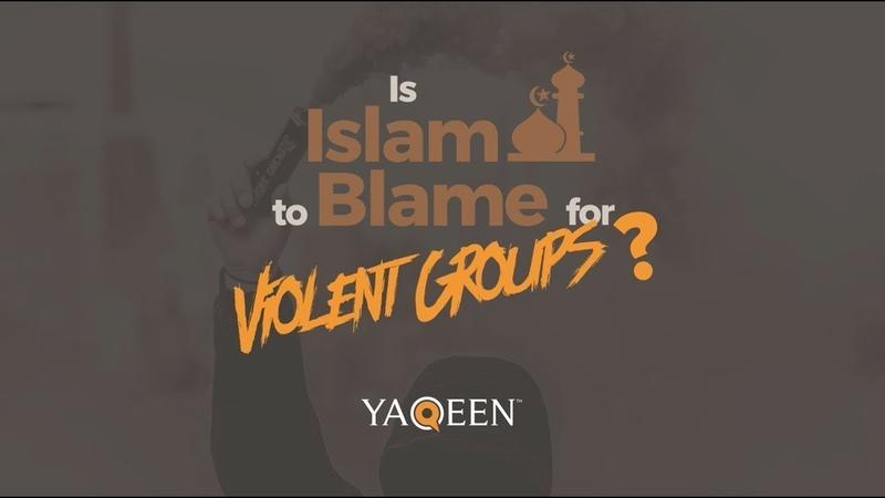 Ответственен ли Ислам за радикальные группировки, действующие от его имени?