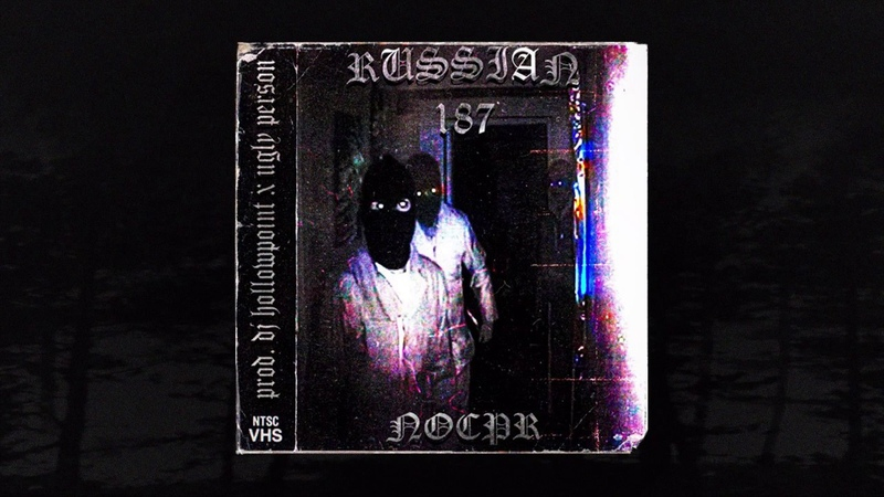 NoCPR - Russian 187 [prod. DJ HOLLOWPOINT x UGLY PERSON] (Memphis 66.6 Exclusive)