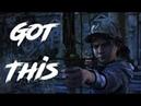 Clementine — Got This The Walking Dead GMV