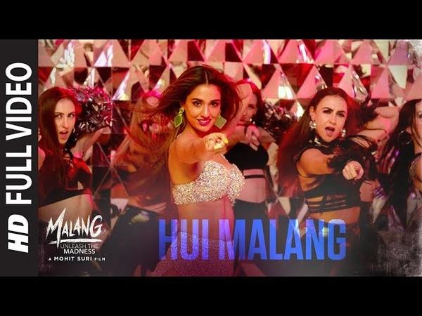 Full Video Hui Malang MALANG Aditya R K Disha P Anil K Kunal K Asees Kaur Ved Sharma