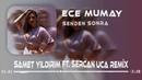 Ece Mumay - Senden Sonra ( Samet Yıldırım Ft. Sercan Uca Remix )