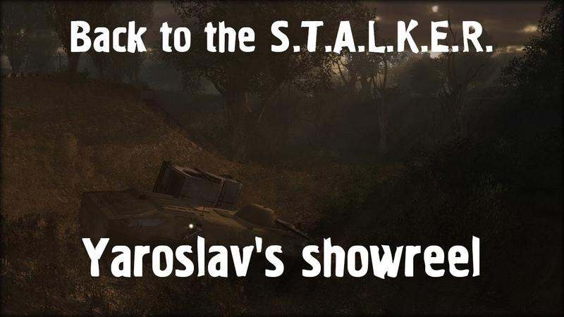 Back to the S.T.A.L.K.E.R. Yaroslavs showreel