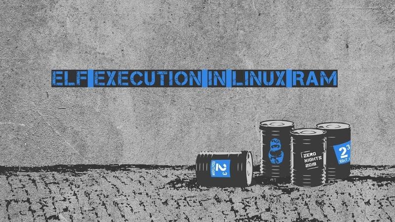 Yaroslav Moskvin ELF execution in Linux RAM