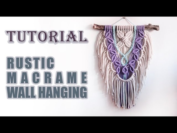 Tutorial Rustic Macrame Wall Hanging