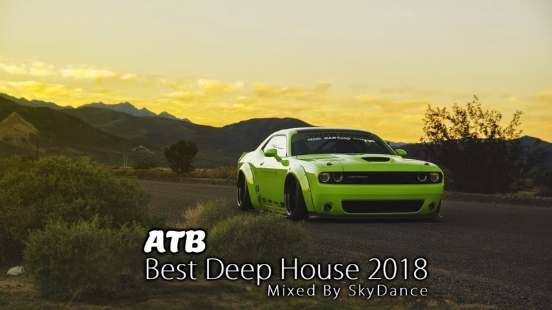 ATB Best Deep House 2018 Mixed by SkyDance