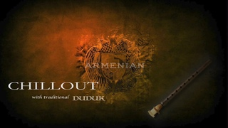 Chillout of Armenian with traditional DUDUK 2020 (African, Asian, Japanese, Buddha)