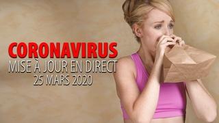 CORONAVIRUS - MISE JOUR EN DIRECT 25 MARS 2020