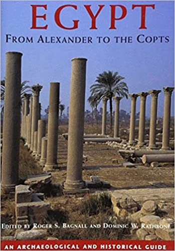 Egypt From Alexander to the Copts An Archaeological and Historical Guide, Revised Electronic Edition