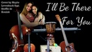 The Rembrandts - I'll Be There For You (from Friends) - Cover by Mayte Levenbach Steffie de Konink