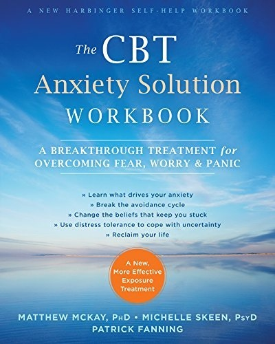 The CBT Anxiety Solution Workbo - Matthew McKay