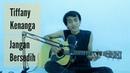 Tiffany kenanga - Jangan bersedih Cover ( lirik ) by Saeful Misbah