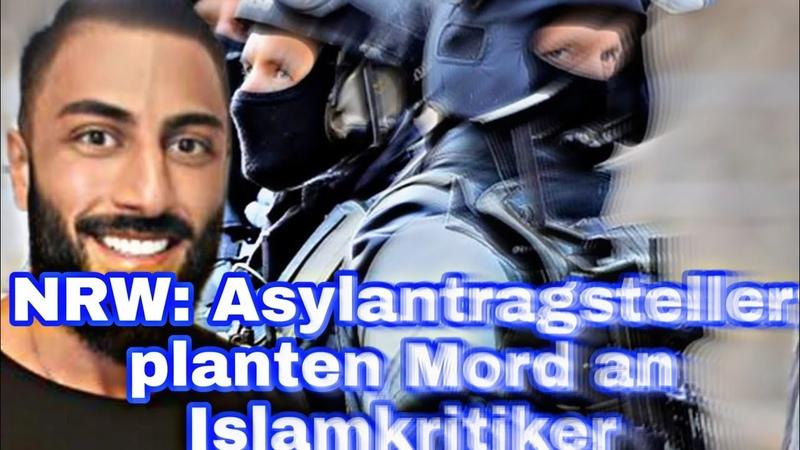 NRW Asylantragsteller planten Mord an Islamkritiker